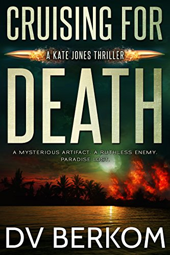 Cruising for Death: Kate Jones Thriller #5 (Kate Jones Thrillers) by [Berkom, D.V.]