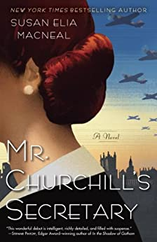 Mr. Churchill's Secretary: A Maggie Hope Mystery by [Macneal, Susan Elia]