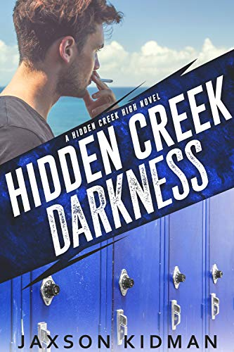 Hidden Creek Darkness (Hidden Creek High Book 3) (Best Plays For High School)