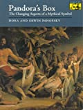 Pandora's Box : The Changing Aspects of a Mythical Symbol, Panofsky, Erwin and Panofsky, Dora, 0691018243