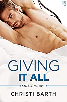 Giving It All: A Naked Men Novel by [Barth, Christi]