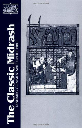 The Classic Midrash: Tannaitic Commentaries on the Bible (Classics of Western Spirituality) (Classics of Western Spirituality (Paperback))