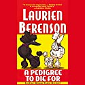 A Pedigree to Die For: A Melanie Travis Mystery Audiobook by Laurien Berenson Narrated by Jessica Almasy
