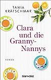 Clara und die Granny-Nannys: Roman