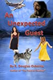 img - for An Unexpected Guest: A story of Love and Adventure in the Canadian Rockies book / textbook / text book