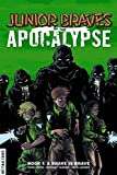 img - for Junior Braves of the Apocalypse Volume 1: A Brave is Brave (Junior Braves of the Apocalypse Hc) by Greg Smith (2015-07-08) book / textbook / text book