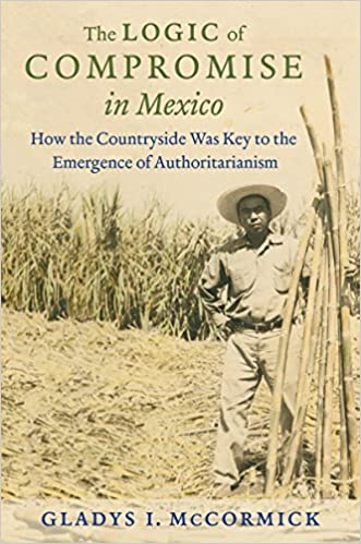 eBookStore online: The Logic of Compromise in Mexico: How the Countryside Was Key to the Emergence of Authoritarianism CHM