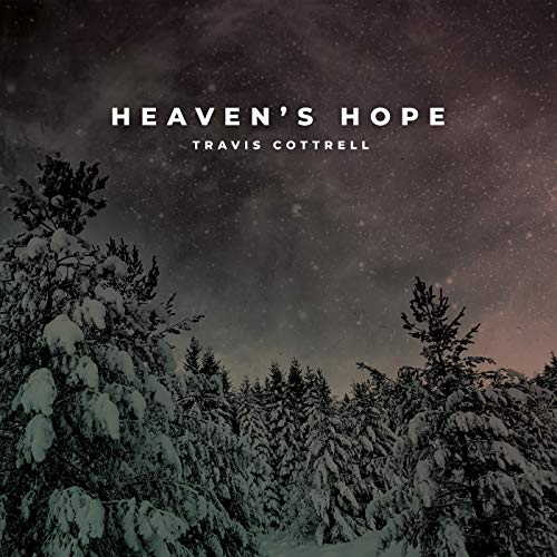 Travis Cottrell - Heaven's Hope (2018)