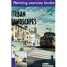Urban Landscapes: A Painting Exercise Book (Painting Exercise Books) by J.M. Parramon (2000-03-27)