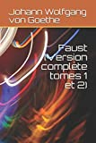 faust version compl?te tomes 1 et 2 french edition