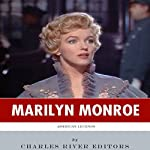 American Legends: The Life of Marilyn Monroe | Charles River Editors