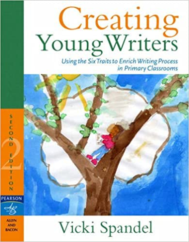0c5768de9 Creating Young Writers  Using the Six Traits to Enrich Writing Process in  Primary Classrooms 2nd Edition. by Vicki Spandel (Author)