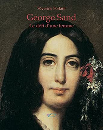 Amazon Com George Sand Le Defi D Une Femme Signes De Vie T 3