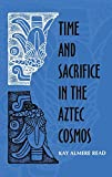 Time and Sacrifice in the Aztec Cosmos (Religion in North America)