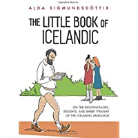 Image for The Little Book of Icelandic: On the idiosyncrasies, delights, and sheer tyranny of the Icelandic language