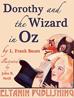 Dorothy and the Wizard in Oz [Illustrated] by [Baum, L. Frank]