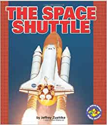 The Space Shuttle (Pull Ahead Books): Jeffrey Zuehlke ...