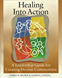 img - for Healing into Action: A Leadership Guide for Creating Diverse Communities book / textbook / text book