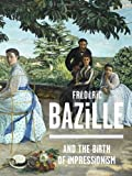 img - for Frederic Bazille and the Birth of Impressionism book / textbook / text book