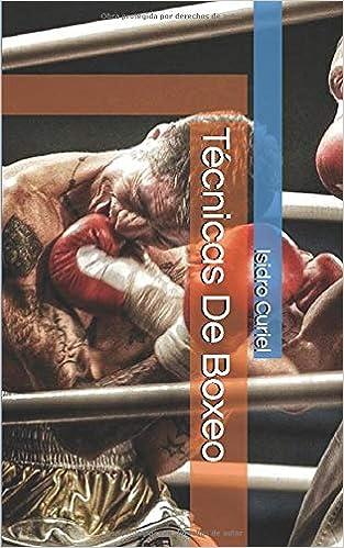 Técnicas De Boxeo: Amazon.es: Curiel, Isidro, Curiel, Isidro: Libros