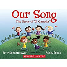 "Our Song: The Story of ""O Canada"""