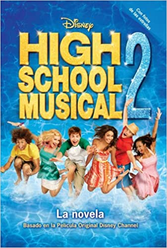High School Musical 2. La novela: Amazon.es: Peter Barsocchini, Ana Guelbenzu: Libros