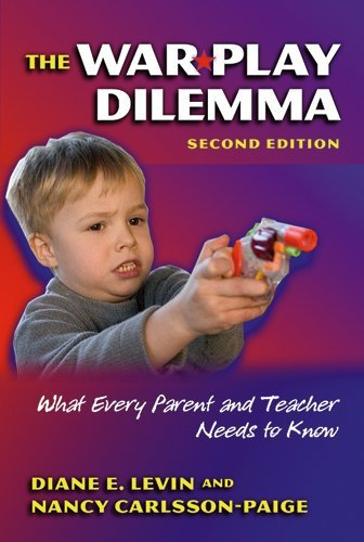 The War Play Dilemma: What Every Parent and Teacher Needs to Know, 2nd Edittion:2nd (Second) edition