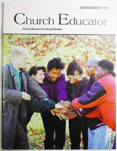 Church Educator: Creative Resources for Church Educators. Volume 23 Number 9, September 1998