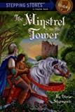 { [ THE MINSTREL IN THE TOWER (STEPPING STONE BOOKS (PAPERBACK) #0000) ] } Skurzynski, Gloria ( AUTHOR ) Apr-12-1988 Paperback