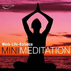 Mini Meditation: Work-Life-Balance