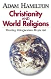 Christianity and World Religions – Participant's Book: Wrestling with Questions People Ask