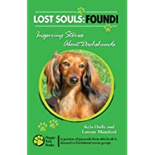 Lost Souls: Found! Inspiring Stories about Dachshunds