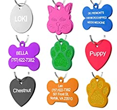 High Quality Pet ID Tags at a Fraction of the Store Price! Available in: Small or Large Bone, Small or Large Heart, Small or Large Round, Large Cat, and Large Paw Our tags are personalized with a top-of-the-line Epilog Laser Machine.