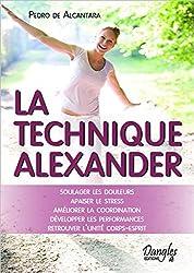 la technique Alexander ; soulager les douleurs ; apaiser le stress ; améliorer la coordination ; développer les performances ; retrouver l'unité corps-esprit