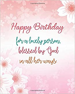 Happy Birthday For A Lovely Person Blessed By God In All Her Ways