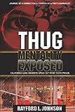 Thug Mentality Exposed, Rayford L. Johnson, 1602663076