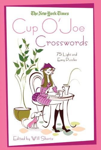 The New York Times Cup O' Joe Crosswords: 75 Light and Easy Puzzles