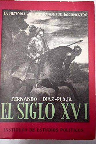 LA HISTORIA DE ESPAÑA EN SUS DOCUMENTOS.- EL SIGLO XVI.: Amazon.es: DIAZ-PLAJA, Fernando.-: Libros