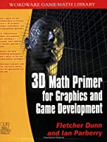 3D Math Primer for Graphics and Game Development Front Cover