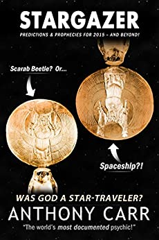 """Stargazer – Predictions & Prophecies for 2015 – and beyond!: Was """"God"""" a Star-traveler? by [Carr, Anthony]"""