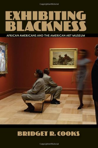 [D0wnl0ad] Exhibiting Blackness: African Americans and the American Art Museum TXT
