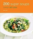 Hamlyn All Colour Cookery: 200 Super Soups: Hamlyn All Color Cookbook