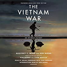 The Vietnam War: An Intimate History Audiobook by Geoffrey C. Ward, Ken Burns Narrated by Fred Sanders, Ken Burns, Brian Corrigan