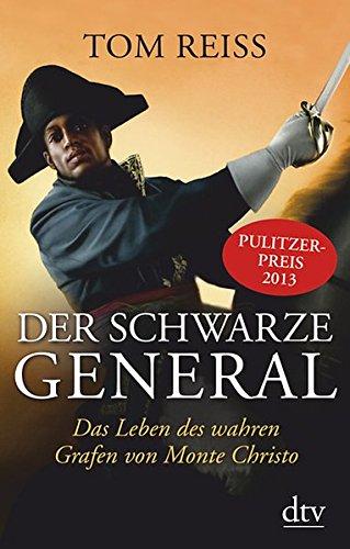 Der Schwarze General  Das Leben Des Wahren Grafen Von Monte Christo
