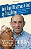 You Can Observe a Lot by Watching, Yogi Berra, 0470454040
