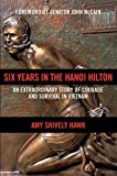 img - for Six Years in the Hanoi Hilton: An Extraordinary Story of Courage and Survival in Vietnam book / textbook / text book