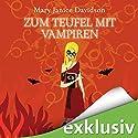Zum Teufel mit Vampiren (Betsy Taylor 9) Audiobook by Mary Janice Davidson Narrated by Nana Spier