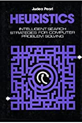 Heuristics: Intelligent Search Strategies for Computer Problem Solving (The Addison-Wesley series in artificial intelligence) Hardcover
