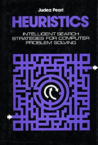 Heuristics: Intelligent Search Strategies for Computer Problem Solving (The Addison-Wesley series in artificial intelligence)