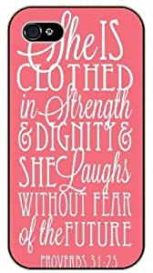 She is clothed with strength and dignity and laughs without fear of the future - Proverbs 31:25 - Bible verse iPhone 4 / 4s black plastic case by runtopwell